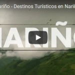 video_destinos_turisticos_narino_colombia_travel